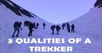 3 Qualities Required To Trek The Himalayas