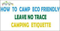 Leave No Trace - Camp Eco Friendly - Camping Etiquettes