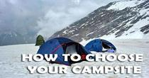 How To Choose Your Campsite