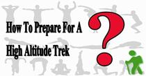 How To Prepare For  A High Altitude Trek