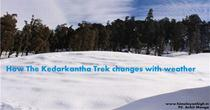 How The Kedarkantha Trek Changes With Weather