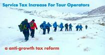 Service Tax increase for Tour Operators from 4.5% to 9% is a anti-growth reform