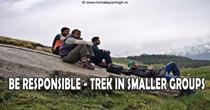 Be Responsible. Trek In Smaller Groups