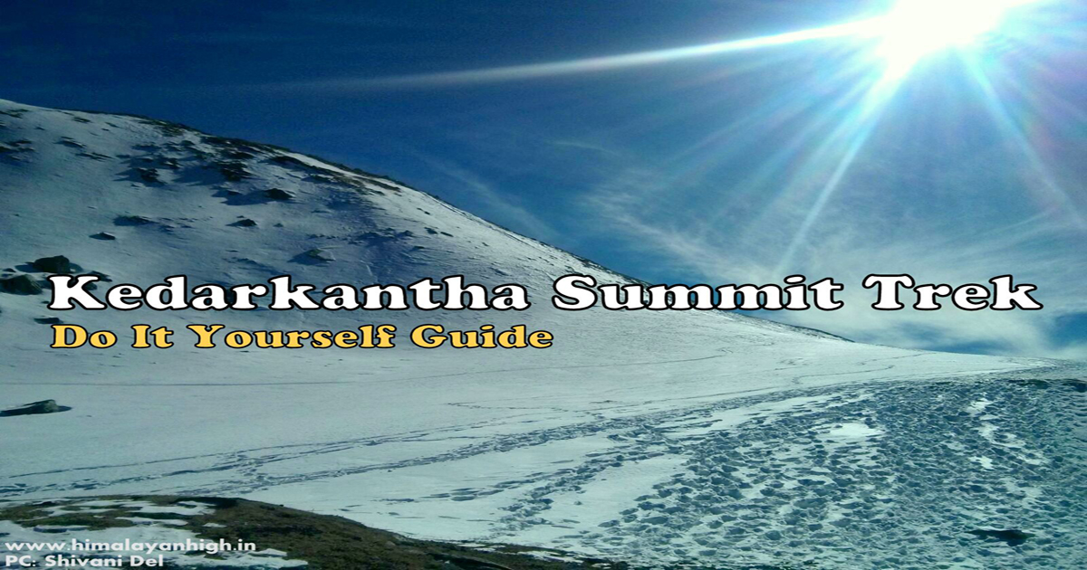 Kedarkantha Trek - Do It Yourself Guide